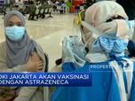 Per Agustus, DKI Jakarta Akan Vaksinasi Dengan AstraZeneca