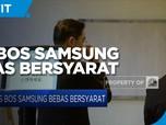 Eks Bos Samsung Bebas Bersyarat