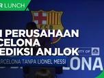 Messi Hengkang, Nilai Perusahaan Barcelona Diprediksi Anjlok
