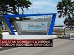 Jabatan Komisaris & Direksi Garuda Indonesia Dipangkas