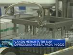 Vaksin Merah Putih Siap Diproduksi Massal Pada 1H-2022