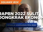 Ekonom Sebut RAPBN 2022 Sulit Dongkrak Ekonomi, Ini Sebabnya!