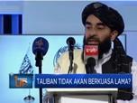 Taliban Tidak Akan Berkuasa Lama?