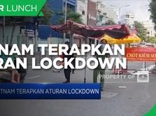 Kasus Covid-19 Naik, Vietnam Terapkan Aturan Lockdown