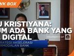 Heru Kristiyana: Belum Ada Bank Yang Benar-benar Full Digital