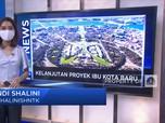Hot News: Proyek Ibu Kota Negara Baru & Rekor Covid Singapura