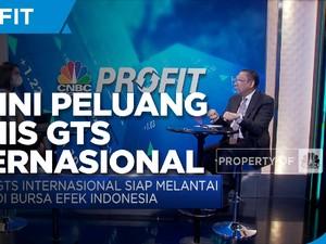 Akan IPO, Begini Peluang Bisnis GTS Internasional