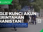 Google Kunci Sejumlah Akun Milik Pemerintah Afghanistan