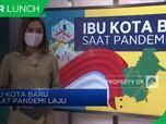 Ibu Kota Baru Saat Pandemi Laju