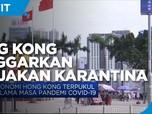 Hong Kong Longgarkan Kebijakan Karantina