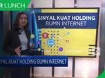 Sinyal Kuat Holding BUMN Internet