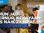 3 Tahun Jadi Gubernur DKI, Kekayaan Anies Naik 2 Kali Lipat