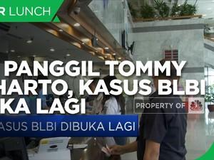 Usai Panggil Tommy Soeharto, Kasus BLBI Dibuka Lagi