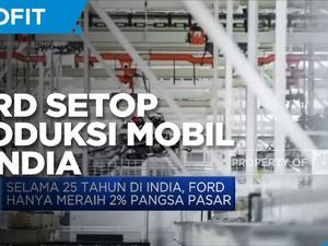 Ford Setop Produksi Mobil di India