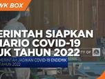 Pemerintah Siapkan Skenario Covid-19 untuk Tahun 2022