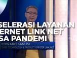 Akselerasi Layanan Internet Link Net Masa Pandemi