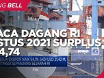 Top! Neraca Dagang RI Agustus 2021 Surplus USD 4,74