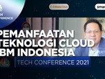 Pengembangan & Pemanfaatan Teknologi Cloud IBM Indonesia