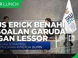 Jurus Erick Thohir Benahi Persoalan Garuda dengan Lessor