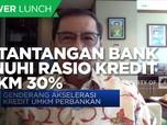 Ini Tantangan Bank Penuhi Rasio Kredit UMKM 30%