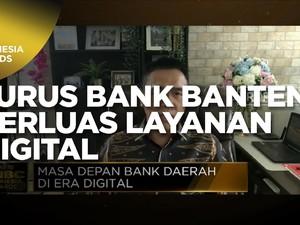 Jurus Bank Banten Perkuat Modal & Perluas Layanan Digital
