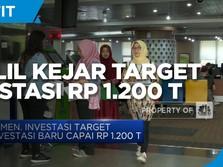 Kejar Investasi Rp 1.200 T, Bahlil Minta Tambah Anggaran