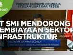 Kontribusi PT SMI Mendorong Pembiayaan Sektor Infrastruktur