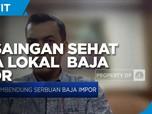 Upaya Silmy Karim Dorong Persaingan Sehat Baja Lokal & Impor