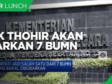 Erick Thohir akan Bubarkan 7 Perusahaan BUMN, Apa Saja?