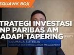 Strategi Investasi BNP Paribas AM Hadapi Tapering Off