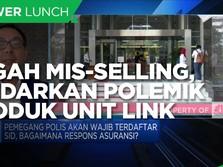 Pentingnya Cegah Mis-selling Agar Terhindar Polemik Unit Link