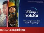 Disney+ Hotstar & IndiHome Kerjasama Hadirkan 7 Ribu Konten