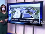 Hot News: PNS Polri Ke Ibu Kota Baru Hingga Investasi BUMN