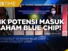 Yuk Kulik Lagi Potensi Masuk ke Saham Blue Chip!