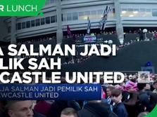 Raja Salman Jadi Pemilik Sah Newcastle United