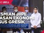 Pemerintah Resmikan JIIPE Jadi Kawasan Ekonomi Khusus Gresik