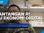 Ketimpangan Infra & SDM, Tantangan RI Rajai Ekonomi Digital