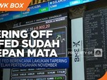 Tapering Off The Fed Sudah Didepan Mata