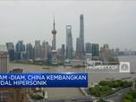 Diam -Diam, China Kembangkan Rudal Hipersonik