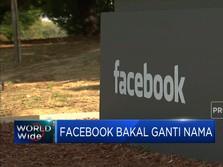 Facebook Bakal Ganti Nama Perusahaan?